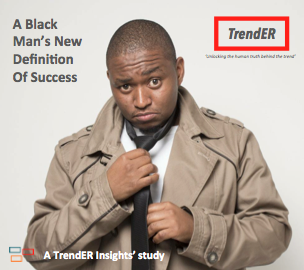 NEW TREND REPORT: A BLACK MAN'S NEW DEFINITION OF SUCCESS